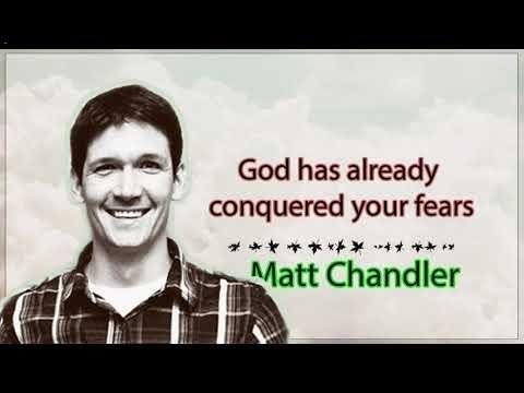 Matt Chandler - Trust God for your outcome and rest in Him during your test