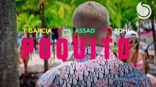 T Garcia & DJ Assad Ft. Tohi - Poquito (Official Music Video)
