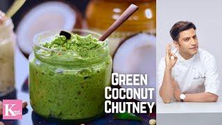 Green Chutney with Dosa Idli South Indian | Coconut Coriander Chutney इडली नारियल चटनी Kunal Kapur