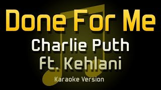 Charlie Puth - Done For Me ft. Kehlani (Karaoke)