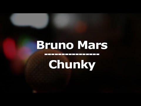 Bruno Mars - Chunky (Lyrics / Letra)
