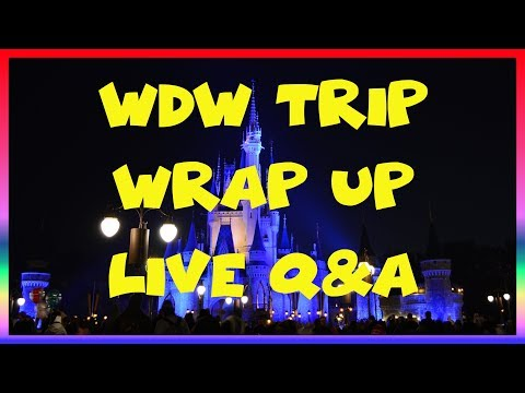 Walt Disney World/ Universal trip Wrap Up/ Highlights/ and Q&A