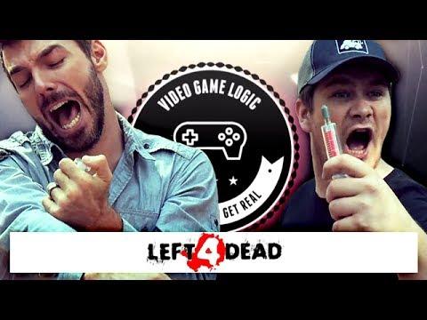 Left 4 Dead - VIDEO GAME LOGIC - Left 4 Dead - VIDEO GAME LOGIC