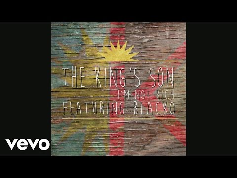 The King's Son - I'm Not Rich (Audio) ft. Blacko