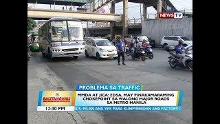 BT: MMDA at JICA: EDSA, may pinakamaraming chokepoint sa walong major roads sa Metro Manila