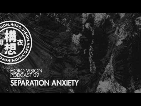 Separation Anxiety - Horo Vision Podcast 09