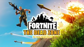 Fortnite The Dead Zone: 101 Comment obtenir des kills