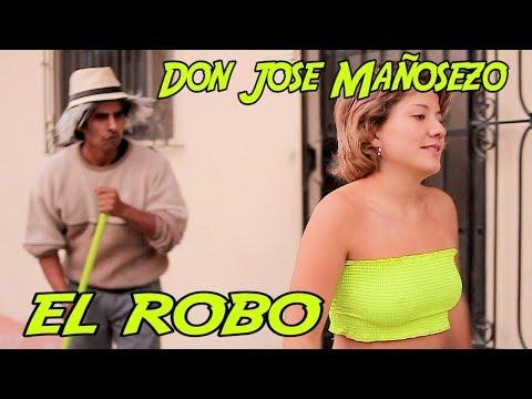 DON JOSE MAÑOSEZO - EL ROBO - Loco IORI