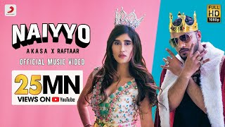 NAIYYO - Official Music Video | AKASA x Raftaar | Latest Hit 2020