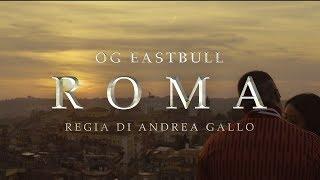 OG Eastbull - Roma (prod. Mago Del Blocco)