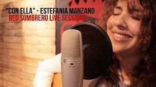 """Estefanía Manzano - """"Con ella"""" // RED Sombrero Sessions."""