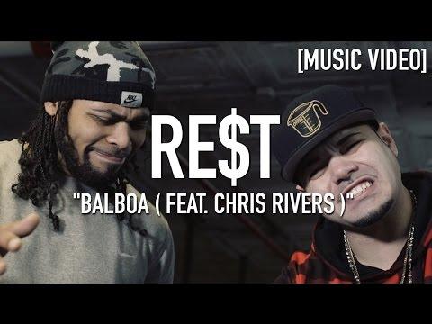 RE$T - Balboa ( Feat. Chris Rivers ) [ Music Video ]