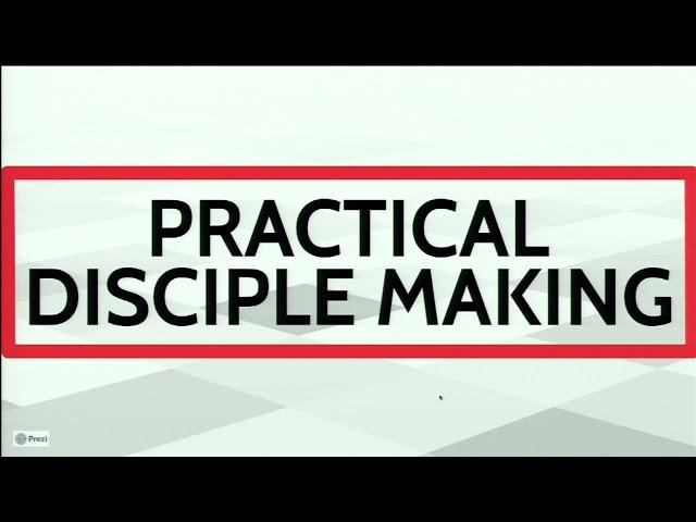 October 17, 2021 - Practical Disciple Making