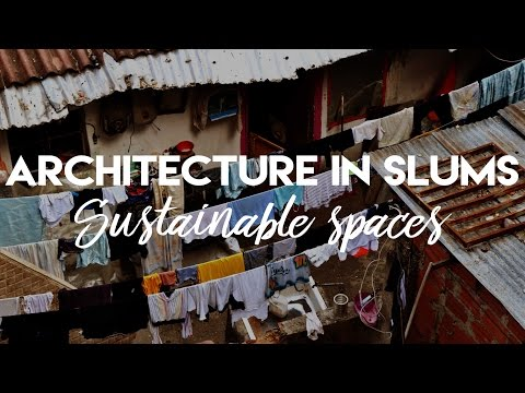 ARCHITECTURE IN SLUMS: sustainable spaces