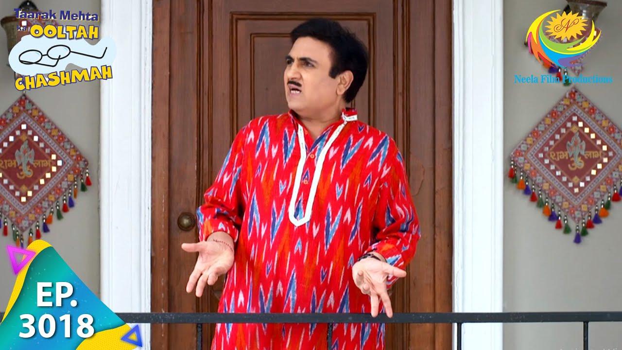 Download Taarak Mehta Ka Ooltah Chashmah - Episode 3018 - Full Episode