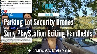 Parking Lot Security Drones And Sony PlayStation Exiting Handheld Gaming