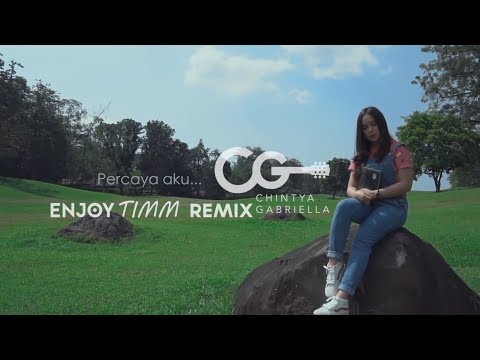 PERCAYA AKU - Chintya Gabriella (Enjoy Timm Remix)