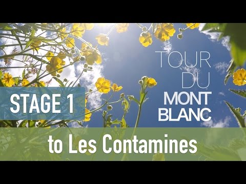Tour du Mont Blanc | Stage 1 - to Les Contamines | TMB 2016