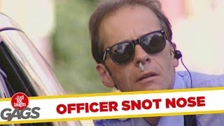 Officer snot nose