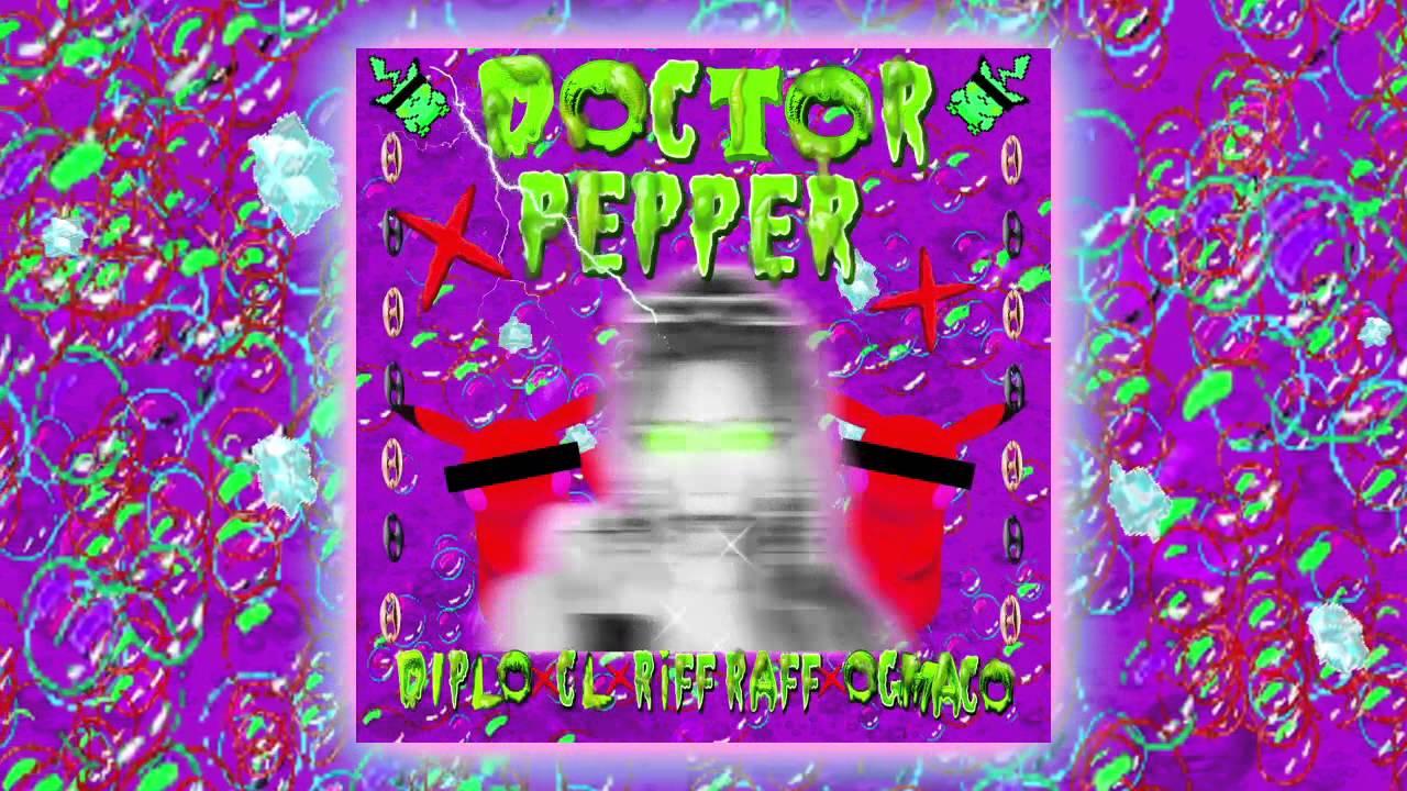 diplo x cl x riff raff x og maco doctor pepper official full