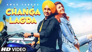 Changa Lagda (full video) | Amar Sandhu | Starboy | Sardaar Films | Latest Punjabi Song 2020