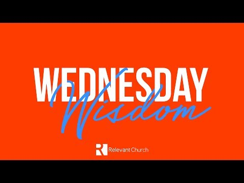 Relevant Church | Wednesday Wisdom | April 25, 2018
