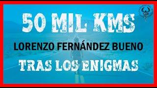 50.000 kms TRAS LOS ENIGMAS DEL PLANETA  por  Lorenzo Fernández