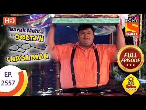 Taarak Mehta Ka Ooltah Chashmah - Ep 2557 - Full Episode - 18th September, 2018 thumbnail