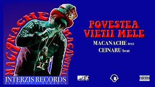 Macanache - Povestea Vietii Mele (CLIP OFICIAL)