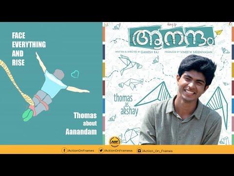 Thomas Mathew (Akshay) about Aanandam -...
