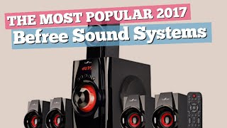 Befree Sound Systems You Should Hear // The Most Popular 2017