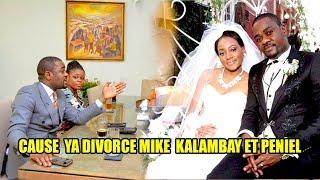 enfin mike kalambay apanzi peniel cause ya divorce ewuti na comportement yango azueli ye 2em femme