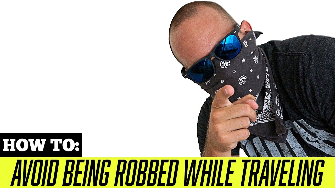 5e3f829f38a TRAVEL TIPS: How to Avoid Being Robbed While Traveling!