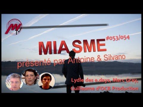 Miasme #053-054 avec Lydie des e.days, Guillaume d'OCB Production (GTA5) & Marc gray