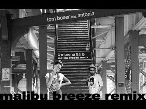 Tom Boxer feat. Antonia - Morena (Malibu Breeze Remix).wmv