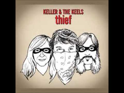 Keller & The Keels - Thief - Sex & Candy