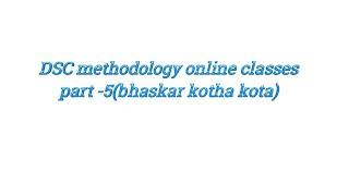 TET / DSC science,maths, social methodology online classes | 2018 | telugu | bhaskar | part-5