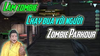 Truy Kích ➤ Làm Zombie Solo Parkour Với Người - Zombie Parkour   HNG