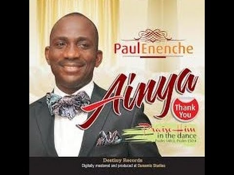 AINYA VIDEO BY DR PAUL ENENCHE