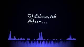 lyrics   toh dishoom full song orignal