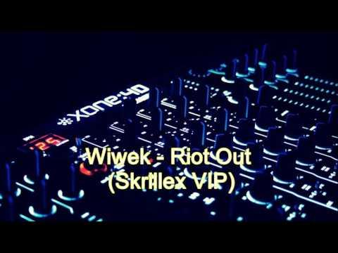 Wiwek-Riot Out (Skrillex VIP)
