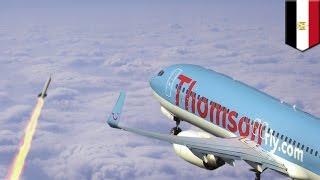 Plane missile attack: British passenger jet narrowly dodges rocket over Egypt - TomoNews