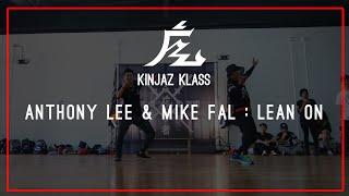 Major Lazer & DJ Snake - Lean On (feat. MØ) Choreography by Anthony Lee & Mike Fal | KINJAZ KLASS