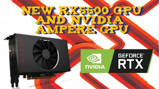 NEW RX5500 GRAPHICS CARD ARE HERE!!AND NEW NVIDIA GPUs TOO??!