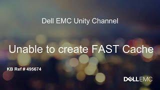 Dell EMC Unity: Unable to Create FAST Cache