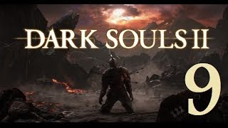 Dark Souls 2 - Gameplay Walkthrough Part 9: The Lost Bastille