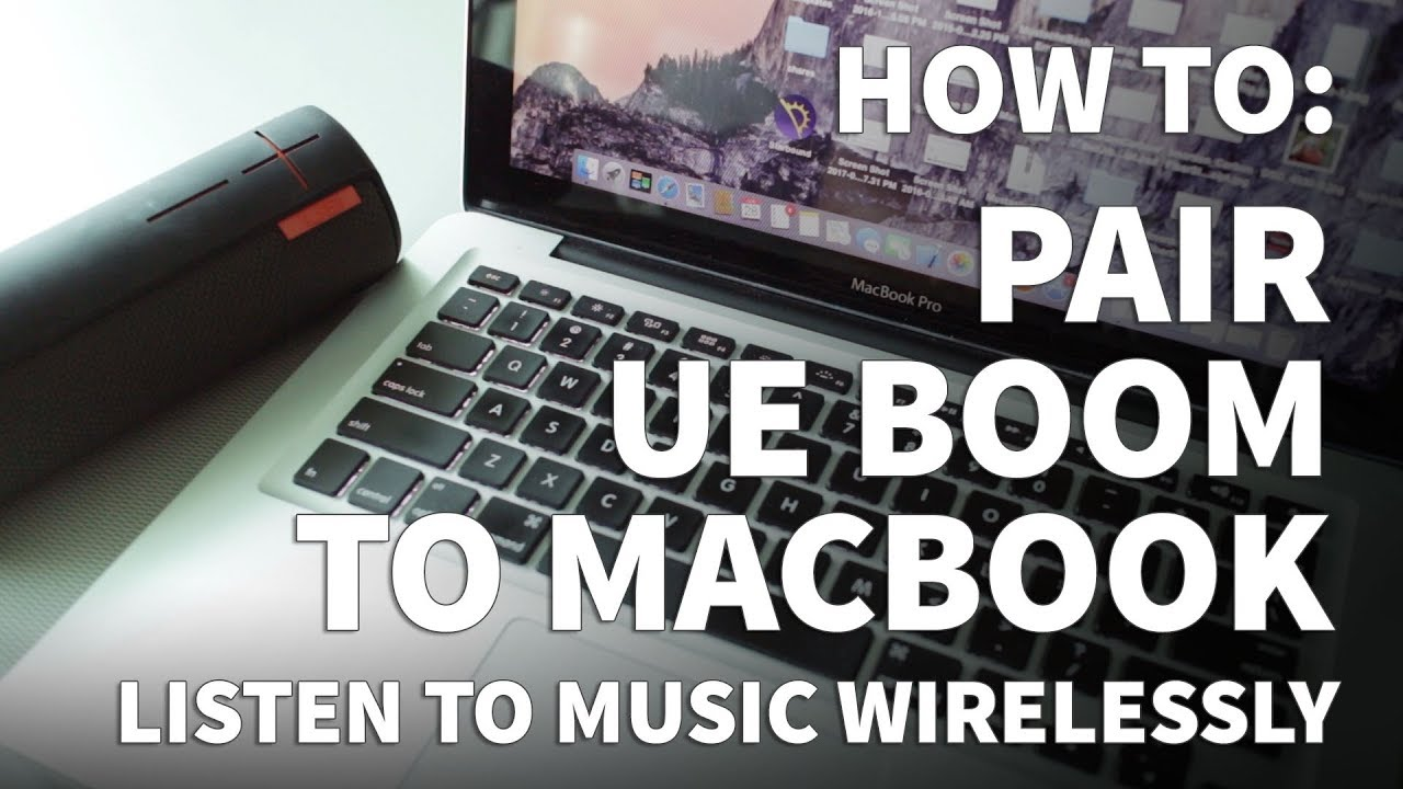 How to Pair UE Boom to MacBook – Connect Wireless Speaker to Bluetooth  Device or Computer