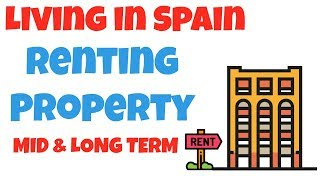 Living in Spain - Rental properties in Spain (mid, long-term)