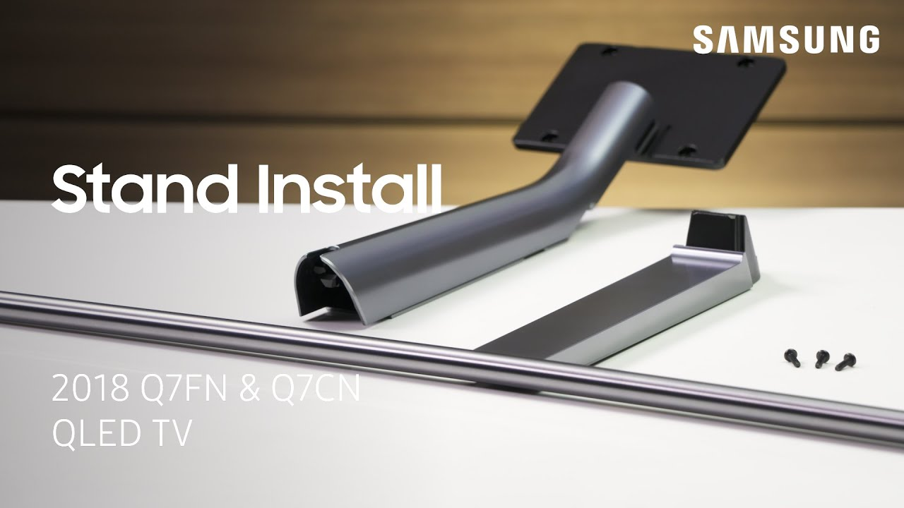 Install The Stand On Your 2018 Q7fn And Q7cn Qled Tv Youtube