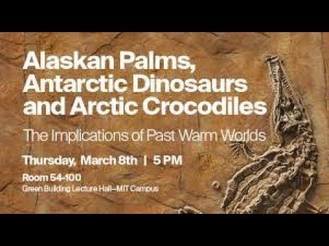 Alaskan Palms, Antarctic Dinosaurs & Arctic Crocodiles: Dr Kirk Johnson (March 2018)